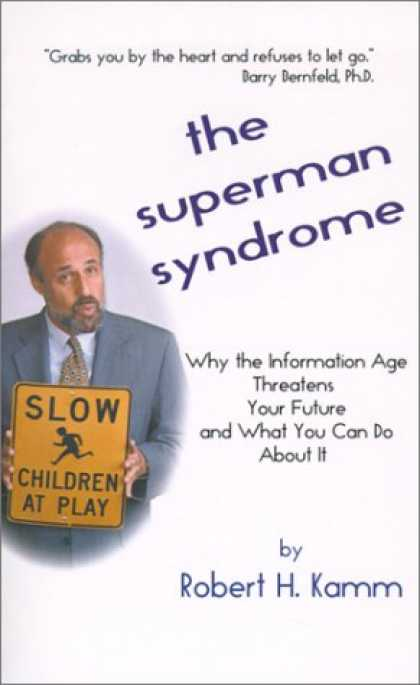 Superman Books - The Superman Syndrome: Why the Information Age Threatens Your Future and What Y