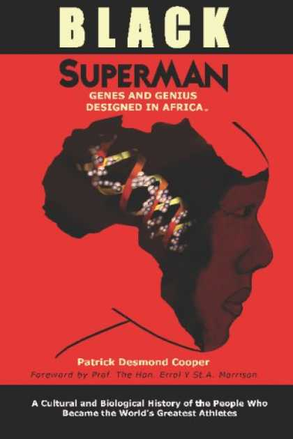 Superman Books - Black Superman: A Cultural And Biological History Of The People That Became The