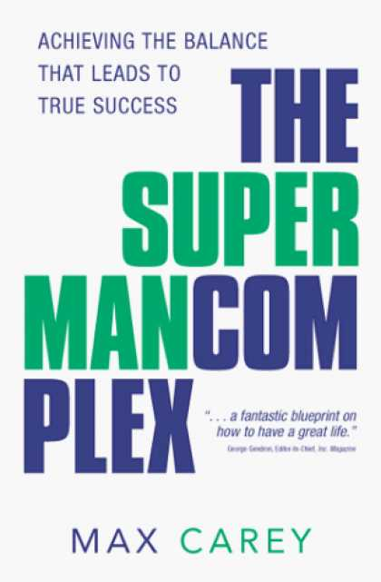 Superman Books - The Superman Complex: Achieving the Balance That Leads to True Success