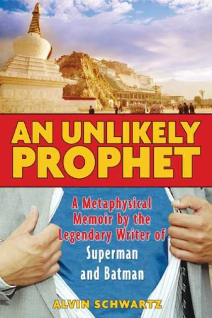 Superman Books - An Unlikely Prophet: A Metaphysical Memoir by the Legendary Writer of Superman a