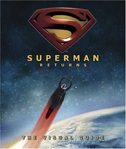 Superman Books - Superman Returns: The Visual Guide