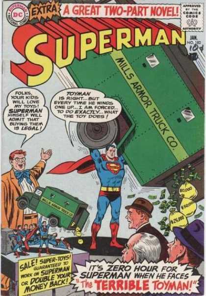Superman 182 - A Great Two Pat Novel - Mills Armor Truck Co - Its Zero Hour For Superman When He Faces The Terrible Toyman - Folks Your Kids Will My Toys Superman Himself Will Admit That Buying Them Is Leg - Toyman Is Right Bit Every Time He Whinds One Up I Am Forced To Do Exactly What T - Curt Swan