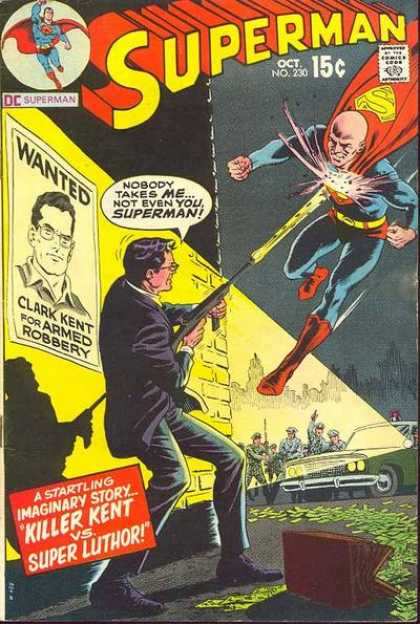 Superman 230 - Nobody Takes Me - Wanted Clark Kent For Armed Robbery - Killer Kent Vs Super Luthor - Gun - Car - Curt Swan, Murphy Anderson