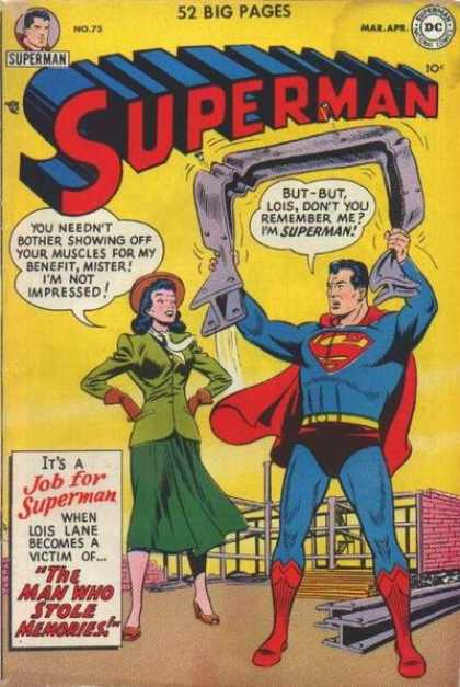Superman 75 - Lois - The Man Who Stole Memories - Its A Job For Superman - Lois Dont You Remember Me Im Superman - You Neednt Botehr Showing Off Your Muscels For My Benefit Mister Im Not Impresse