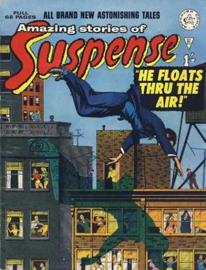 Suspense 21 - Amazing Stories Of Suspense - Astonishing Tales - All Brand New - Full 68 Pages - He Floats Thru The Air