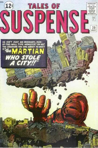 Tales of Suspense 29 - 12 Cents - 29 May - The Martian Who Stole A City - Palm Of His Hands - Monster