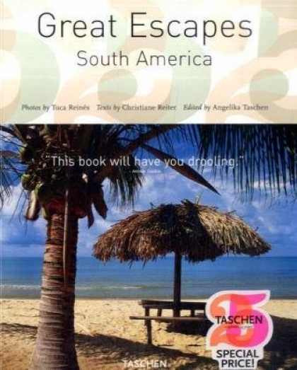 Taschen Books - Great Escapes South America (Tachen 25th Anniversary)
