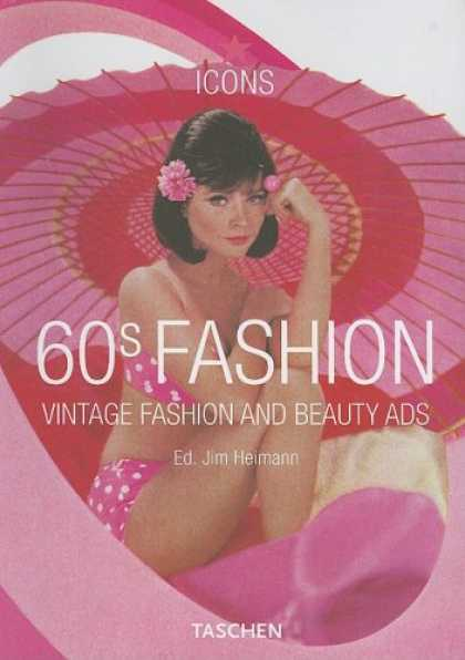 Taschen Books - 60s Fashion: Vintage Fashion and Beauty Ads (Taschen Icon Series) (French and Ge