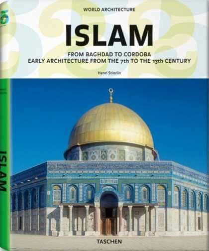 Taschen Books - World Architecture - Islam: From Baghdad to Cordoba (Taschen 25th Anniversary)