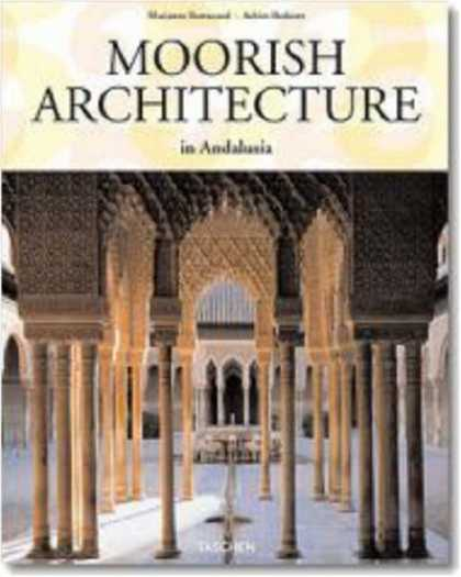 Taschen Books - Moorish Architecture in Andalusia (Taschen 25th Anniversary Series)