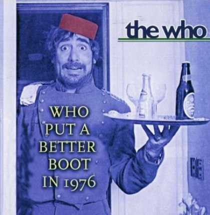 The Who - The Who - Who Put A Better Boot In 1976