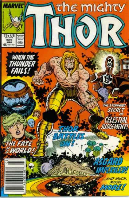 Thor 389 - Marvel - The Mighty Thor - The Stunning Secret Of Celestial Judgement - Whe Thunder Fails - 389