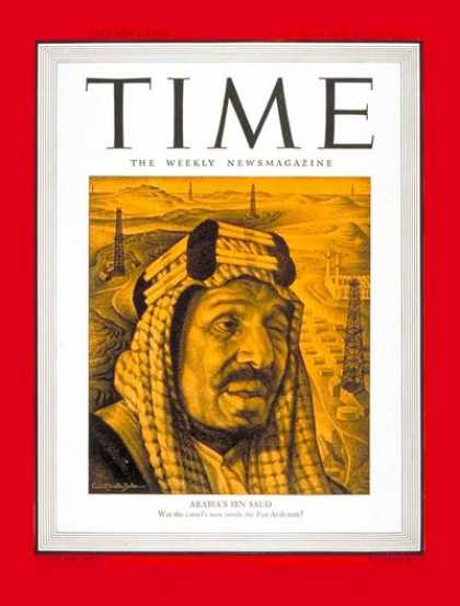 Time - King Ibn Saud - Mar. 5, 1945 - Royalty - Saudi Arabia - Middle East