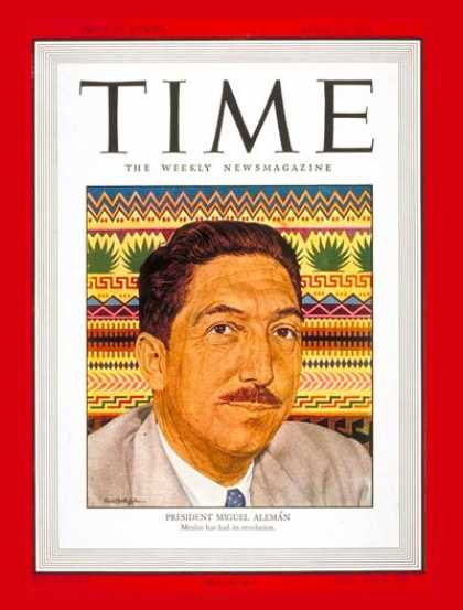 Time - Miguel Aleman - Apr. 28, 1947 - Mexico - Latin America