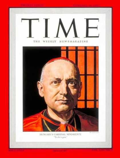 Time - Cardinal Mindszenty - Feb. 14, 1949 - Religion - Catholicism