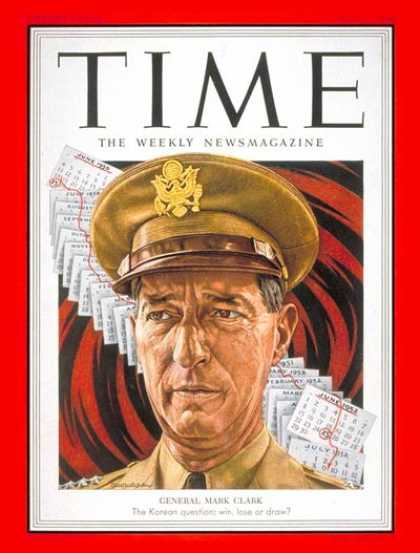 Time - General Mark W. Clark - July 7, 1952 - General M. W. Clark - Korean War - Army -
