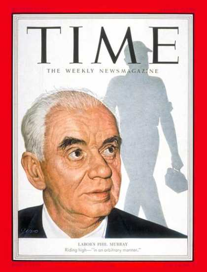 Time - Philip Murray - Aug. 4, 1952 - Labor Unions - Steel - Labor & Employment - Busin