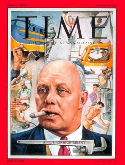 Time - George Meany - Mar. 21, 1955 - Labor Unions