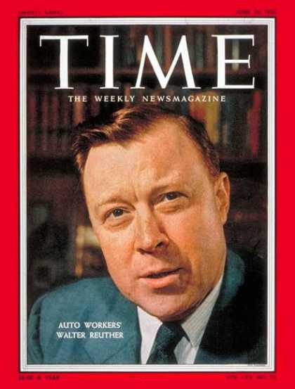 Time - Walter Reuther - June 20, 1955 - Labor & Employment - Automotive Industry - Labo