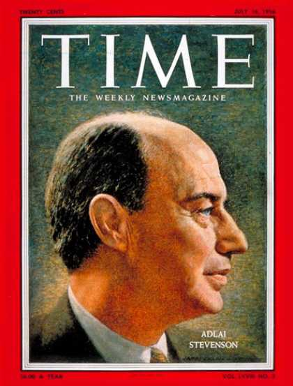 Time - Adlai Stevenson - July 16, 1956 - Democrats - Presidential Elections - Politics