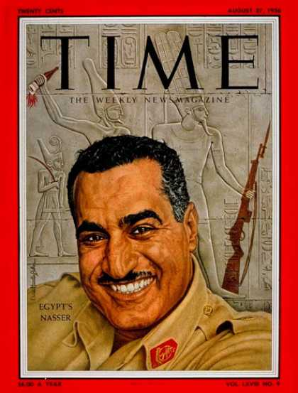Time - Gamal Nasser - Aug. 27, 1956 - Gamal Abdel Nassar - Egypt - Middle East