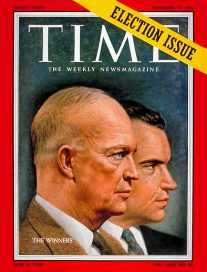 Time - Dwight Eisenhower & Richard Nixon - Nov. 12, 1956 - Dwight Eisenhower - Richard