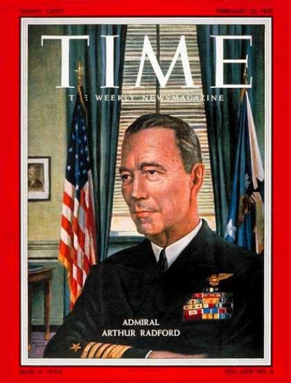 Time - Adm. Arthur Radford - Feb. 25, 1957 - Admirals - Navy - Military