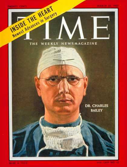 Time - Dr. Charles Bailey - Mar. 25, 1957 - Health & Medicine