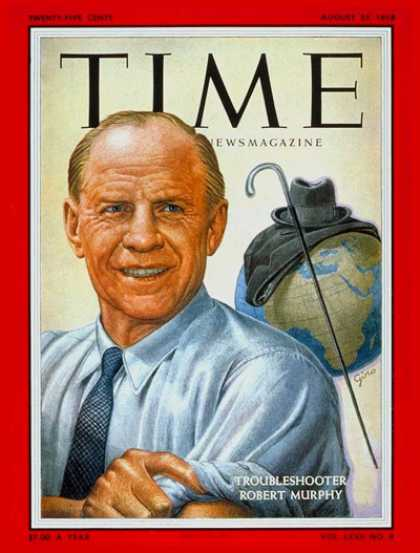 Time - Robert Murphy - Aug. 25, 1958 - Diplomacy - Politics