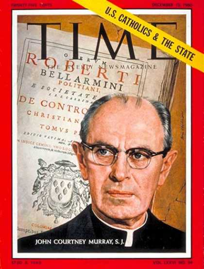 Time - John Courtney Murray - Dec. 12, 1960 - Religion - Catholicism