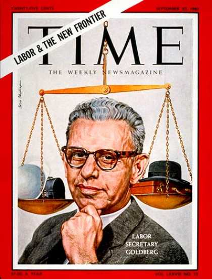 Time - Arthur J. Goldberg - Sep. 22, 1961 - Labor & Employment - Business - Politics
