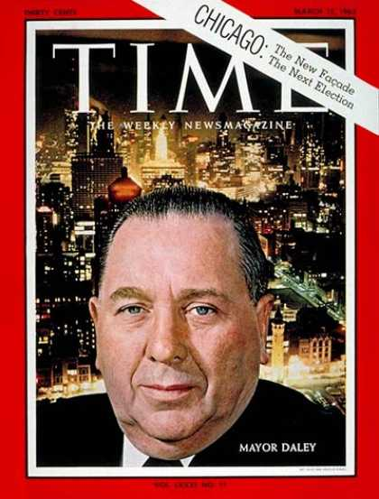 Time - Richard H. Daley - Mar. 15, 1963 - Chicago - Presidential Elections - Cities - P
