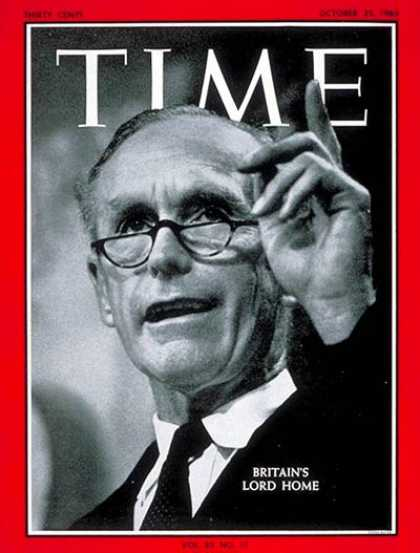 Time - Sir Alec Douglas-Home - Oct. 25, 1963 - Great Britain