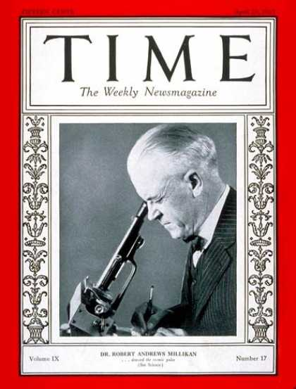 Time - Robert A. Millikan - Apr. 25, 1927 - Physicists - Science & Technology