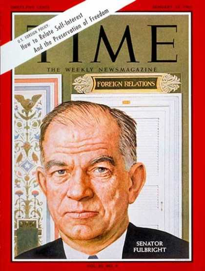 Time - Sen. William Fulbright - Jan. 22, 1965 - Congress - Senators - Politics