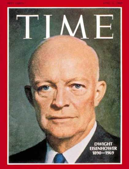 Time - Dwight Eisenhower - Apr. 4, 1969 - U.S. Presidents - Politics