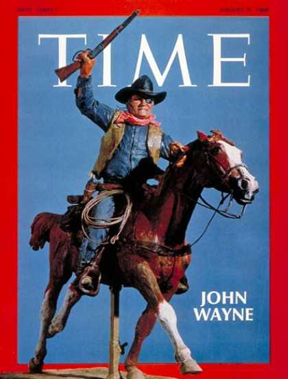 Time - John Wayne - Aug. 8, 1969 - Cowboys - Actors - Most Popular - Movies