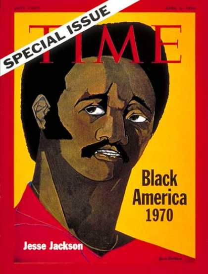 Time - Jesse Jackson - Apr. 6, 1970 - Civil Rights - Blacks - Race