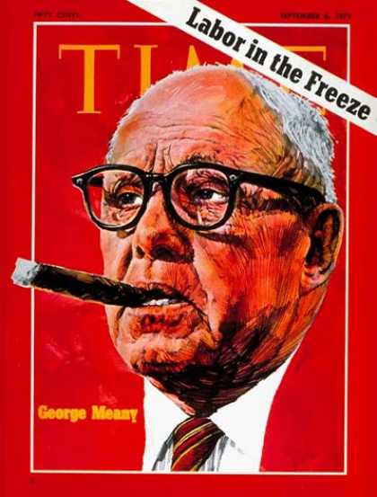 Time - George Meany - Sep. 6, 1971 - Labor Unions
