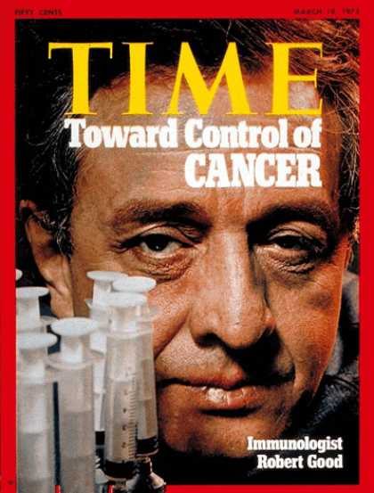 Time - Robert Good - Mar. 19, 1973 - Medications - Medical Research - Cancer - Health &
