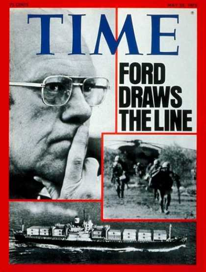 Time - Mayaguez Incident - May 26, 1975 - Gerald Ford - Cambodia - U.S. Presidents