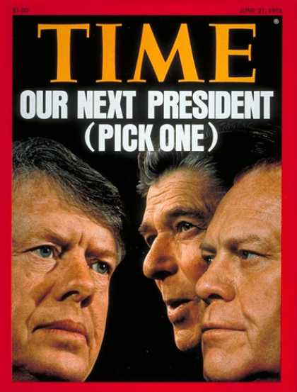 Time - Carter, Reagan & Ford - June 21, 1976 - Jimmy Carter - Ronald Reagan - Gerald Fo