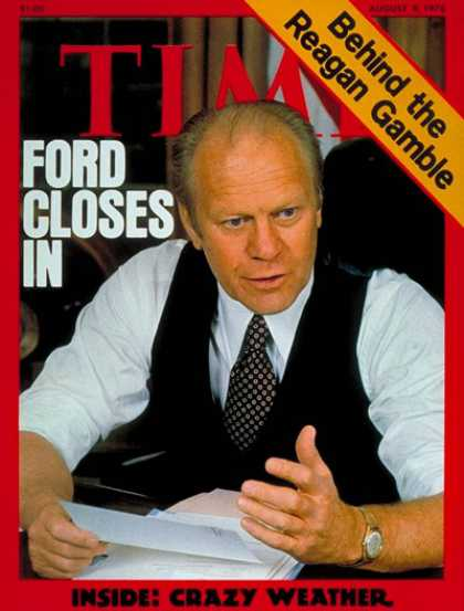Time - Gerald Ford - Aug. 9, 1976 - Presidential Elections - Republicans - Politics