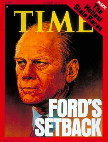 Time - Gerald Ford - Oct. 18, 1976 - U.S. Presidents - - Presidential Elections - Repub