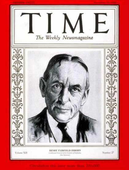 Time - Henry F. Osborn - Dec. 31, 1928 - Science & Technology