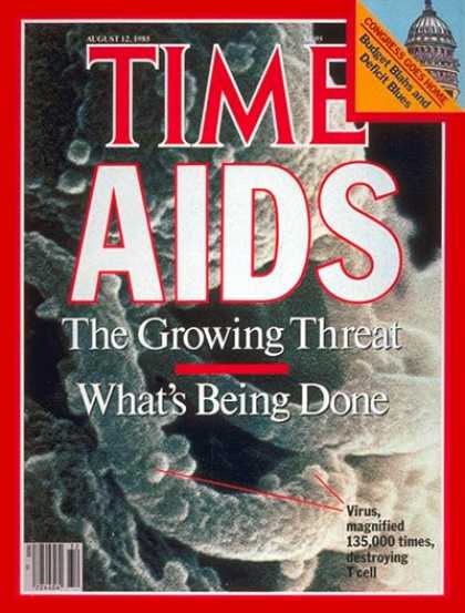Time - Growing Threat of AIDS - Aug. 12, 1985 - AIDS - Illness & Disease - Disease - He
