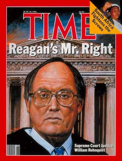 Time - William Rehnquist - June 30, 1986 - Supreme Court - Law