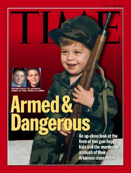 Time - Armed and Dangerous - Apr. 6, 1998 - Guns - Violence - Crime - Children - School
