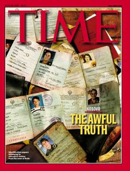 Time - Kosovo: The Awful Truth - June 28, 1999 - Kosovo
