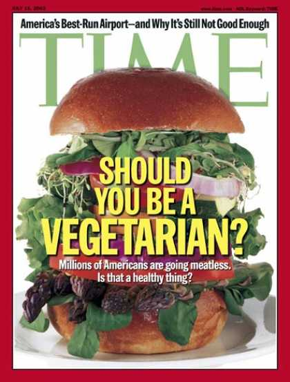 Time - Being a Vegetarian - July 15, 2002 - Diet - Food - Health & Medicine